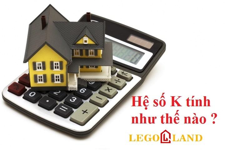 Hệ số K điều chỉnh giá đất là gì ? Cách xác định và tính hệ số K