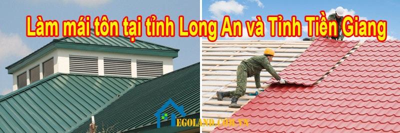 Làm mái tôn tại Long An - Tiền Giang