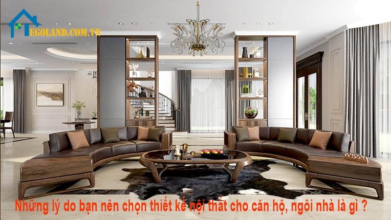 Lý do nên thiết kế nội thất là gì ?