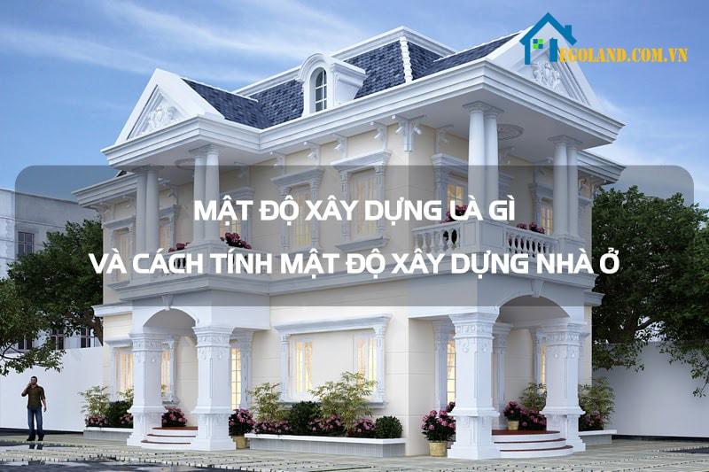 Việc tính mật độ xây dựng là vô cùng quan trọng trước khi xây dựng bất kỳ công trình nào
