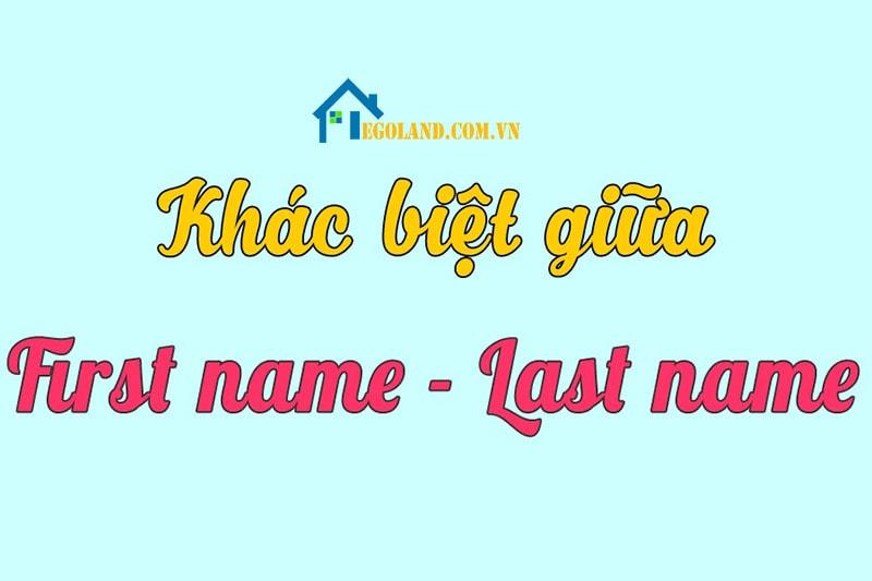 First name là gì ? Last name là gì ? Middle name là gì? Surname là gì ? và Given name là gì ?