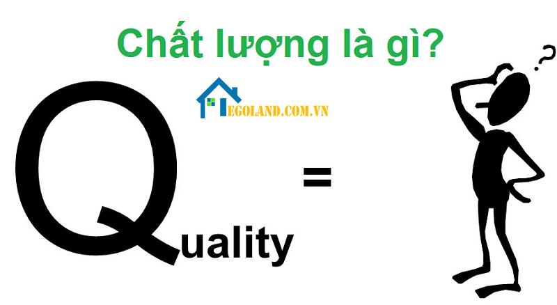 Tìm hiểu chất lượng là gì