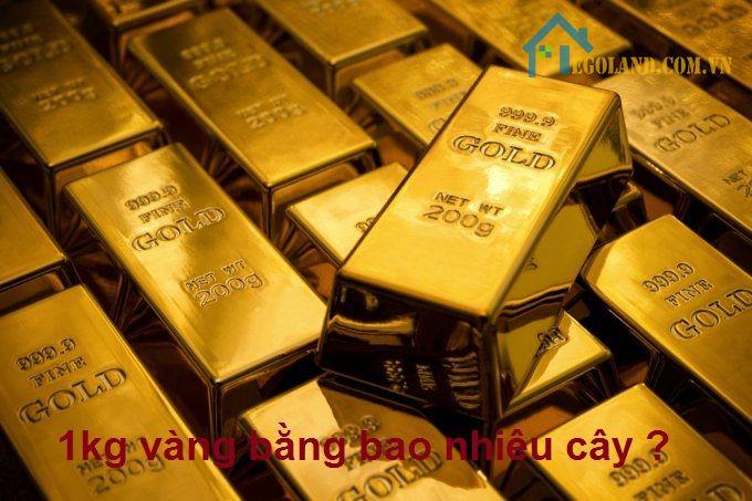 1kg vàng bằng bao nhiêu cây ?