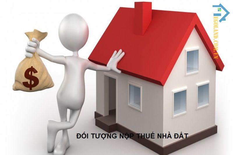 Các đối tượng chịu thuế nhà đất