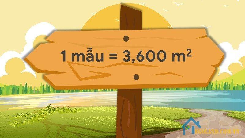Theo quy ước của người xưa thì 1 sào bằng 10 mẫu nên 1 mẫu Bắc Bộ sẽ bằng 0.036 ha