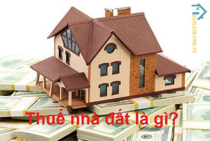 Thuế nhà đất là gì?