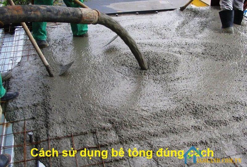 Hướng dẫn cách sử dụng bê tông đúng cách