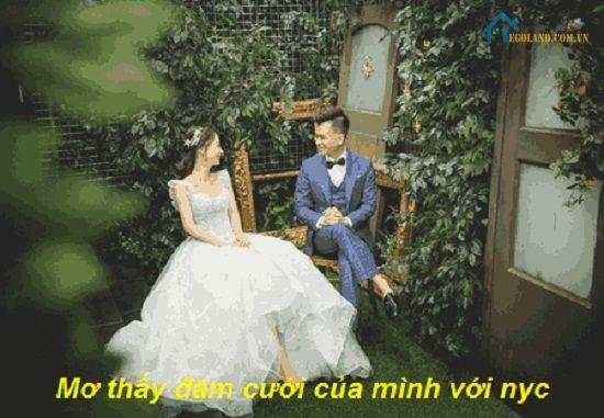 Mơ thấy đám cưới của mình với nyc