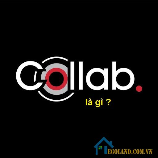 Collab có nghĩa là hợp tác